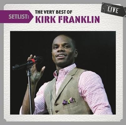 SETLIST:VERY BEST OF KIRK FRANKLIN LI BY FRANKLIN,KIRK (CD)