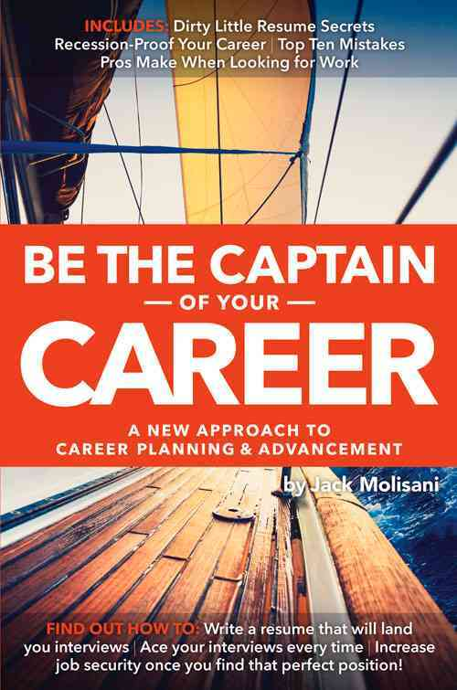 Be the Captain of Your Career By Molisani, Jack